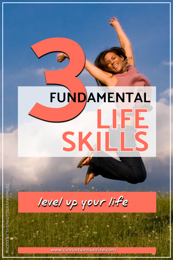 The three fundamental life skills that can level up your life.