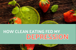 how clean eating fed my depression