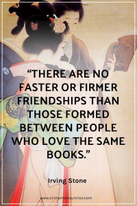 "Quote that reads ""There are no faster or firmer friendships than those formed between people who love the same books."" by Irving Stone"