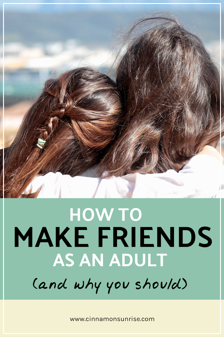 How to make friends as an adult - and why you should.