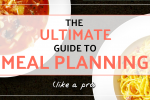 The ultimate guide to meal planning (like a pro)