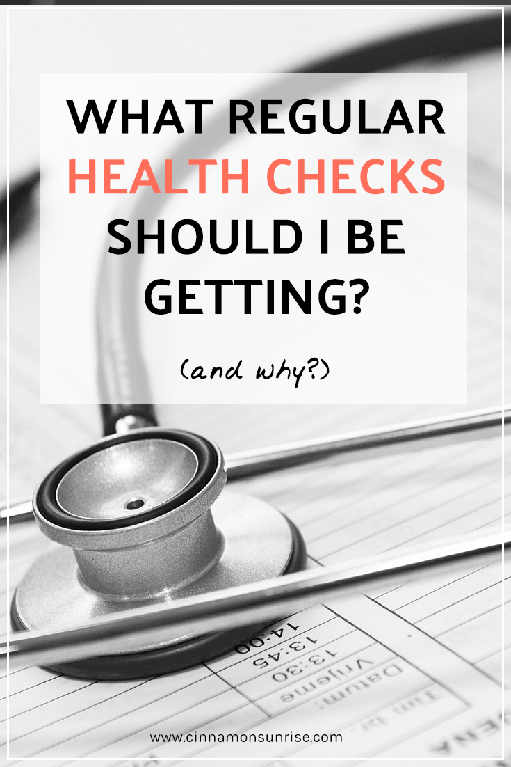 What regular health checks should I be getting? And why?
