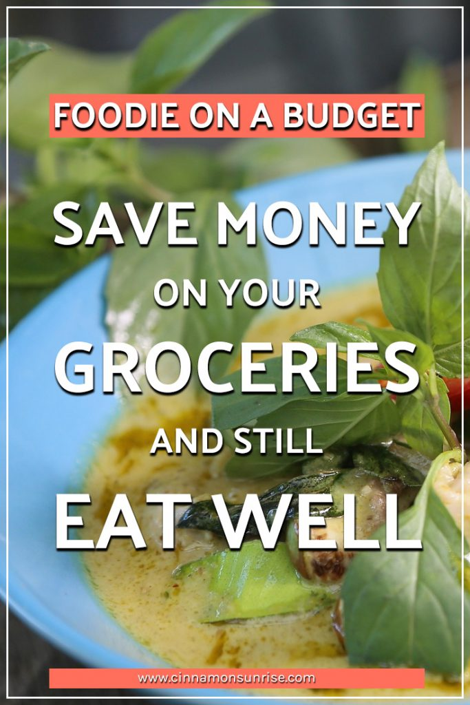 Foodie on a budget (How to save money on groceries and still eat well)