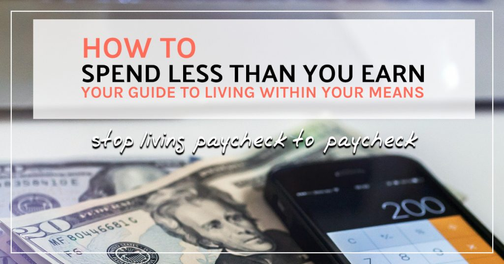 How to spend less than you earn (your guide to living within your means)