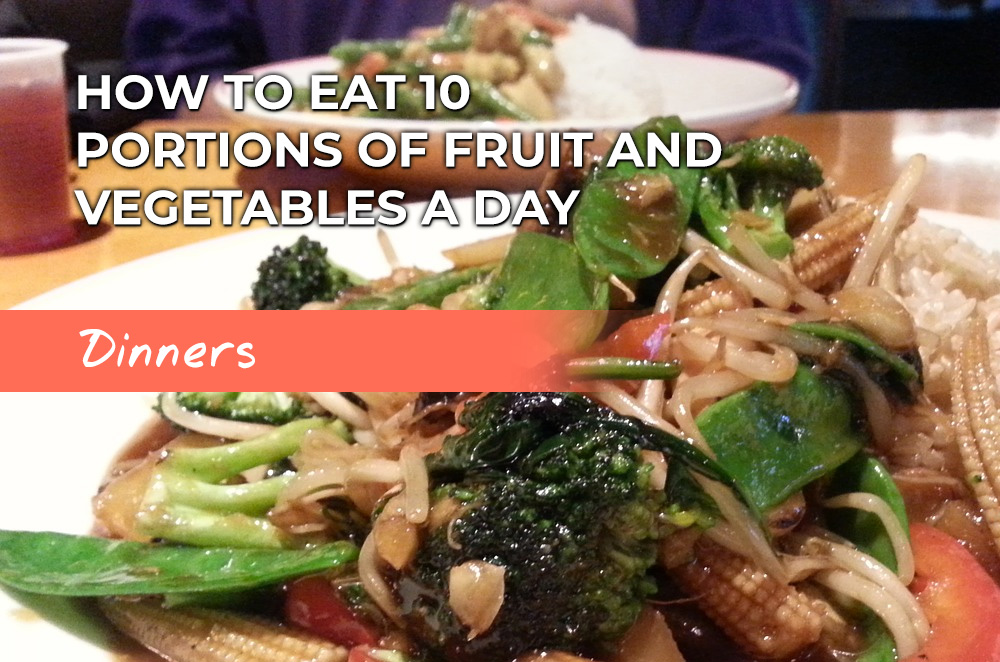 Dinner ideas to help you eat 10 portions of fruit and veg a day