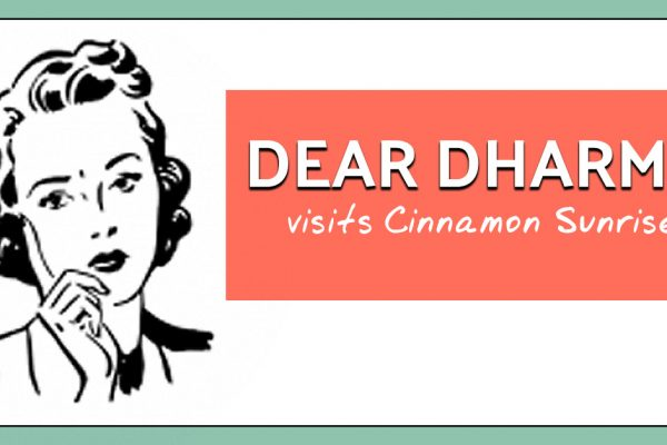 Dear Dharma visits Cinnamon Sunrise