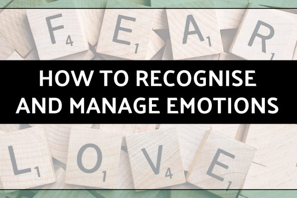 How to recognise and manage emotions