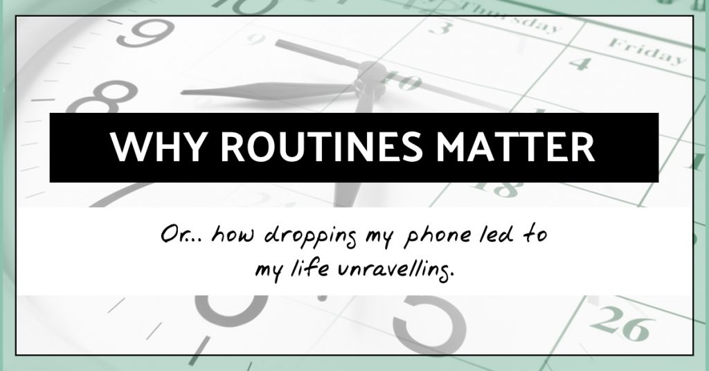 Why routines matter