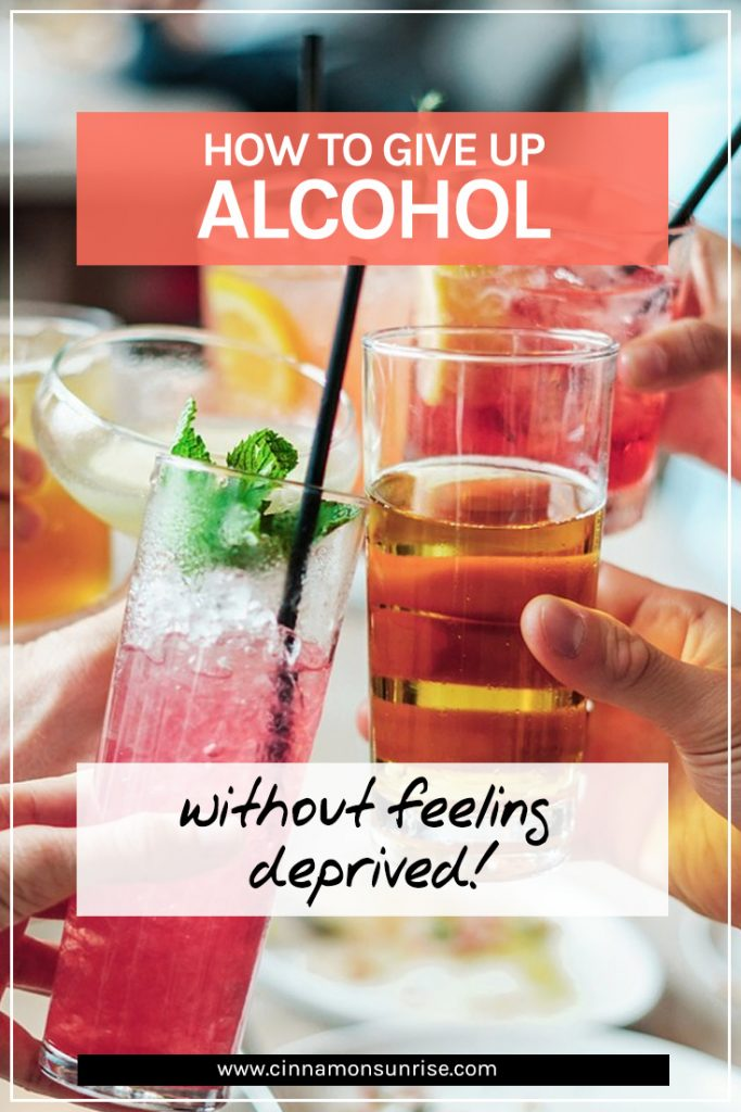How to give up alcohol without feeling deprived!