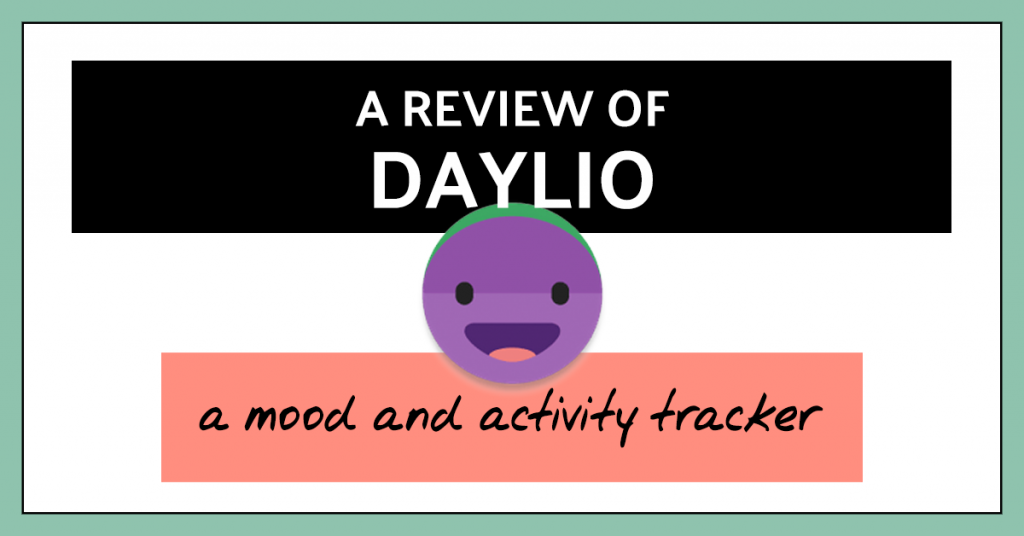 A review of Daylio: a mood and activity tracker
