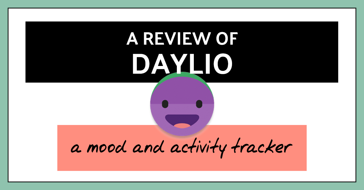 A review of Daylio: mood and activity tracker app