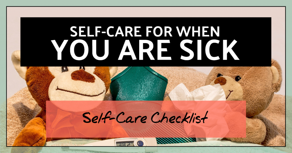 Self-Care for when you are sick (self-care checklist)