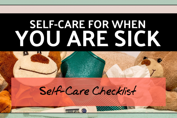 Self-Care Checklist for When You Are Sick