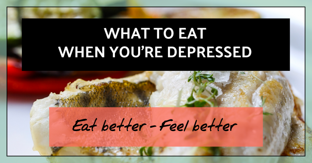 """What to eat when you're depressed"" overlaid on a picture of fish and vegetables."